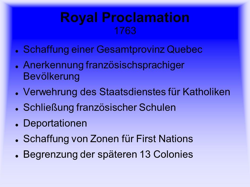 Royal Proclamation 1763 Schaffung einer Gesamtprovinz Quebec