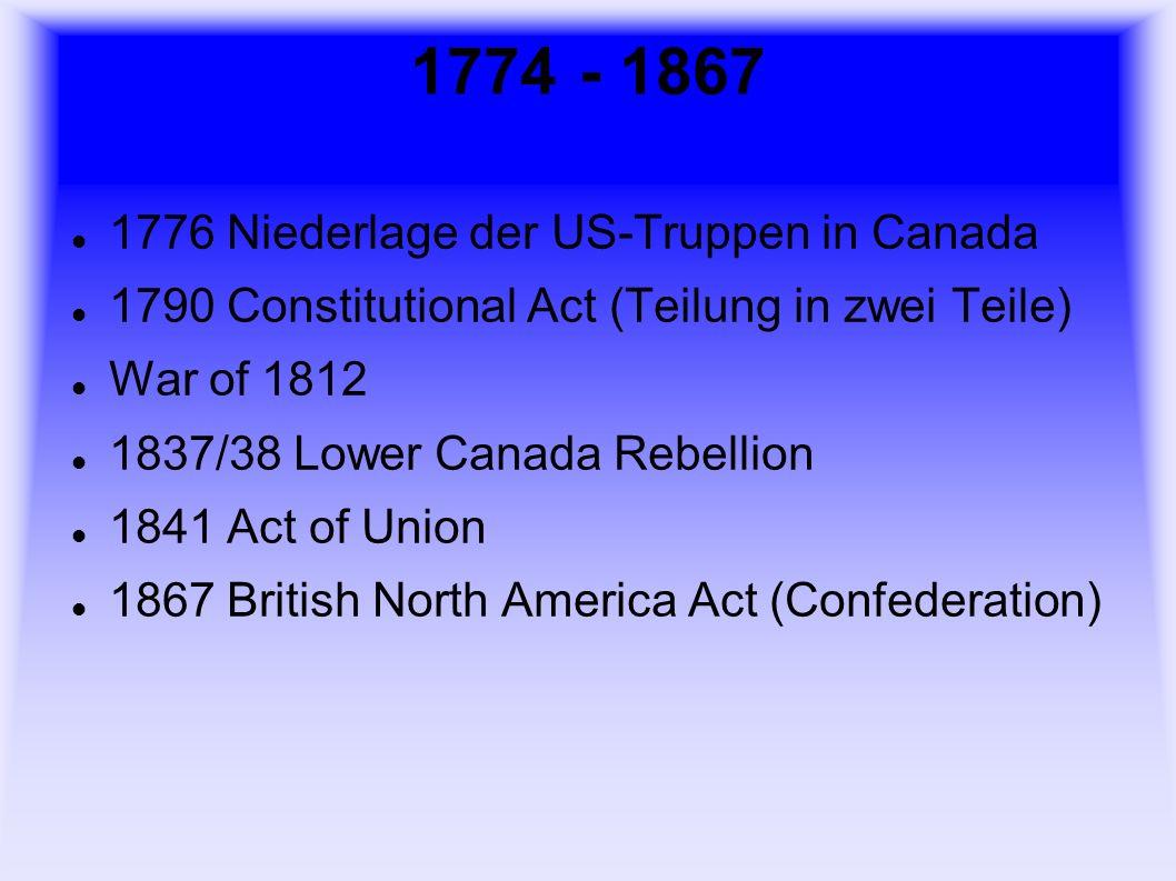1774 - 1867 1776 Niederlage der US-Truppen in Canada