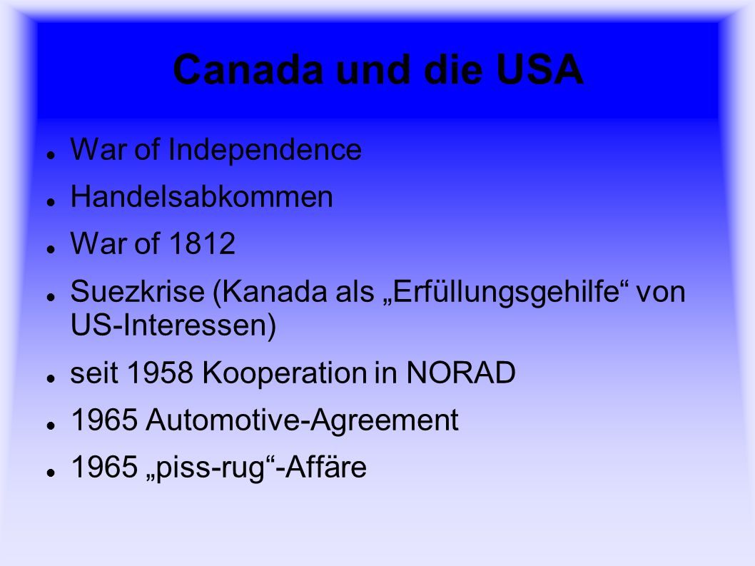 Canada und die USA War of Independence Handelsabkommen War of 1812