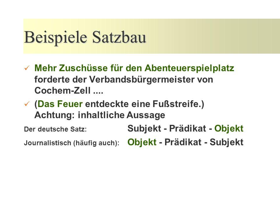 Beispiele SatzbauMehr Zuschüsse für den Abenteuerspielplatz forderte der Verbandsbürgermeister von Cochem-Zell ....