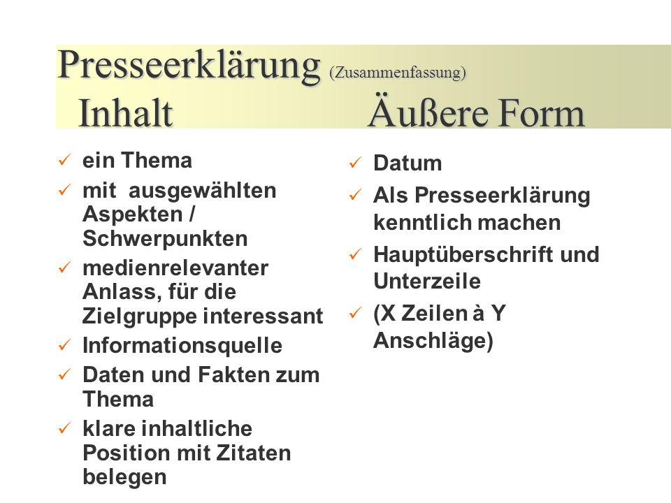 Presseerklärung (Zusammenfassung) Inhalt Äußere Form