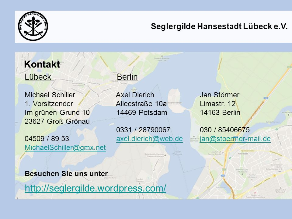 Kontakt http://seglergilde.wordpress.com/ Lübeck Berlin