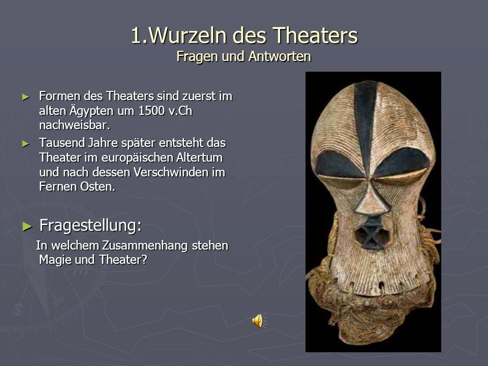 1.Wurzeln des Theaters Fragen und Antworten