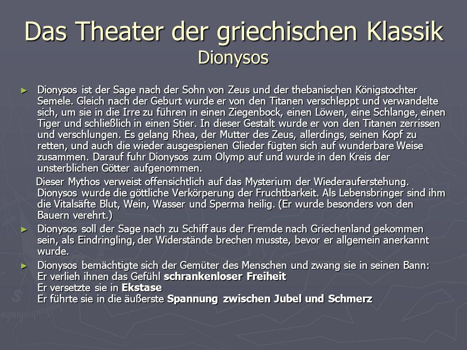 Das Theater der griechischen Klassik Dionysos