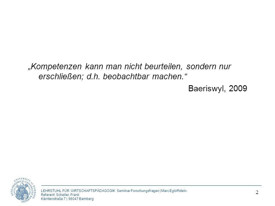 """""""Kompetenzen kann man nicht beurteilen, sondern nur erschließen; d. h"""