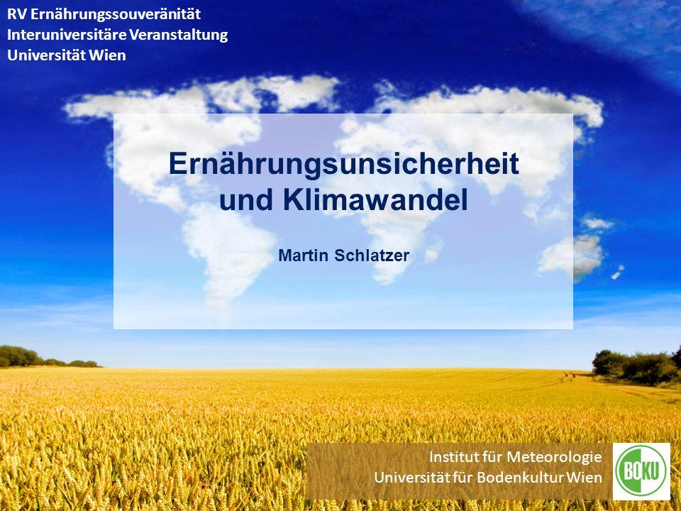 Ernährungsunsicherheit und Klimawandel Martin Schlatzer
