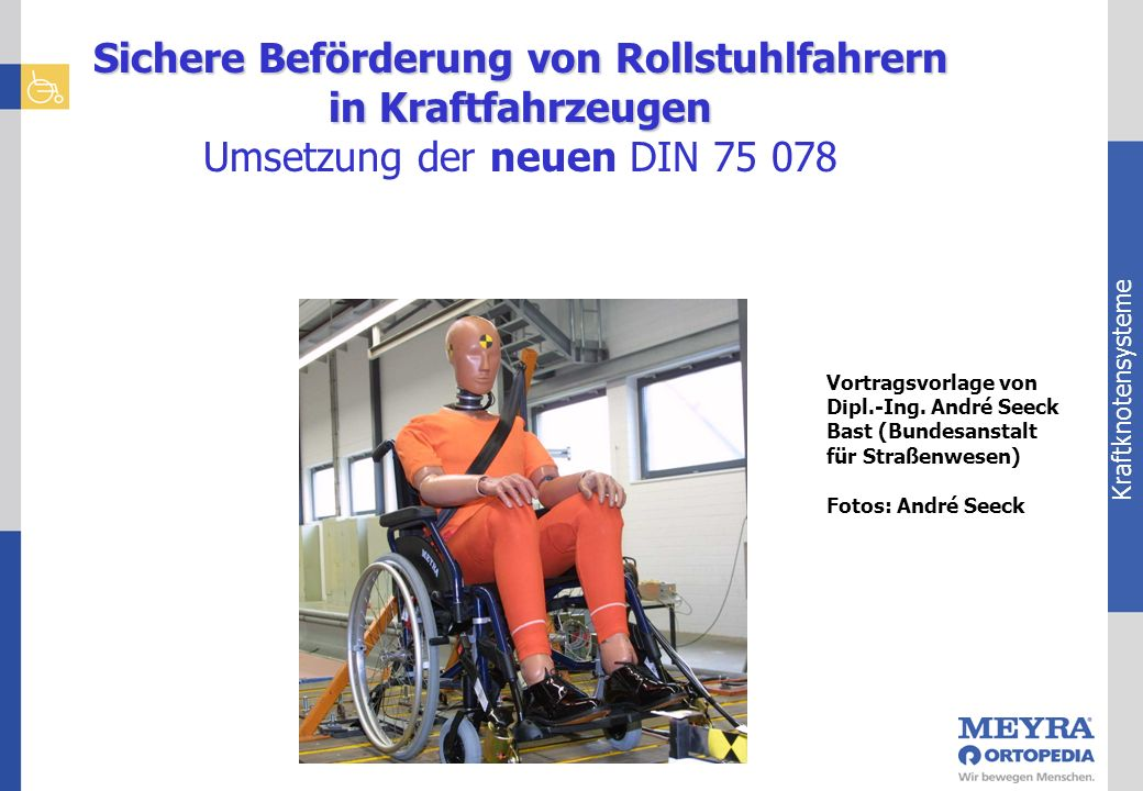 Sichere Beförderung von Rollstuhlfahrern in Kraftfahrzeugen Umsetzung der neuen DIN 75 078