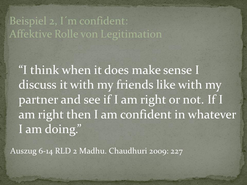 Beispiel 2, I´m confident: Affektive Rolle von Legitimation