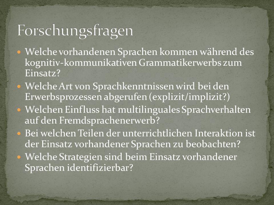 Forschungsfragen Welche vorhandenen Sprachen kommen während des kognitiv-kommunikativen Grammatikerwerbs zum Einsatz