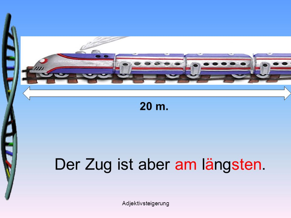 Der Zug ist aber am längsten.