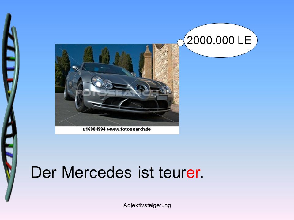 Der Mercedes ist teurer.