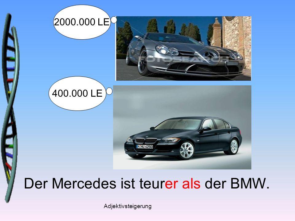 Der Mercedes ist teurer als der BMW.