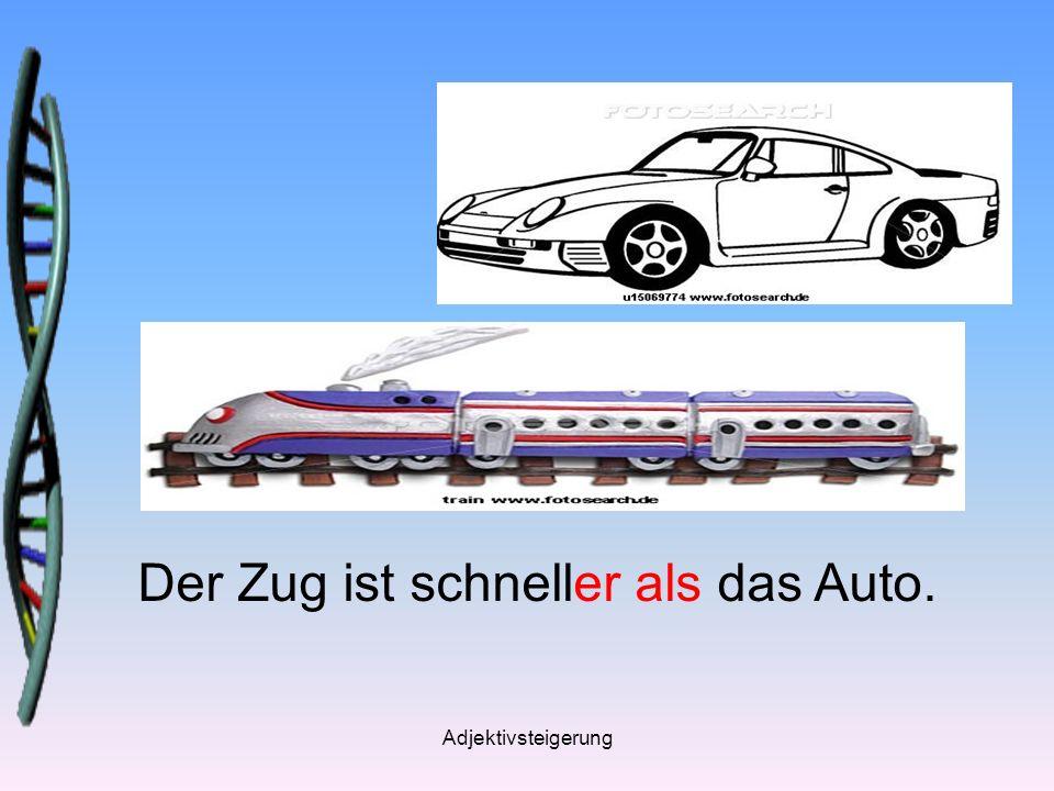 Der Zug ist schneller als das Auto.