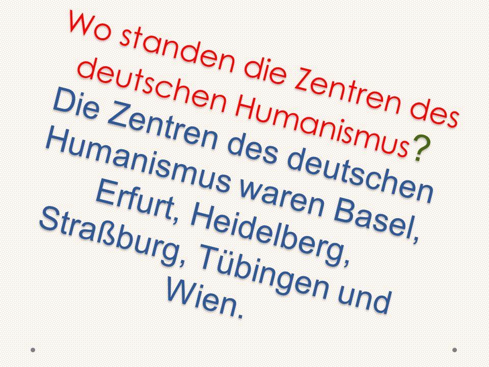 Wo standen die Zentren des deutschen Humanismus