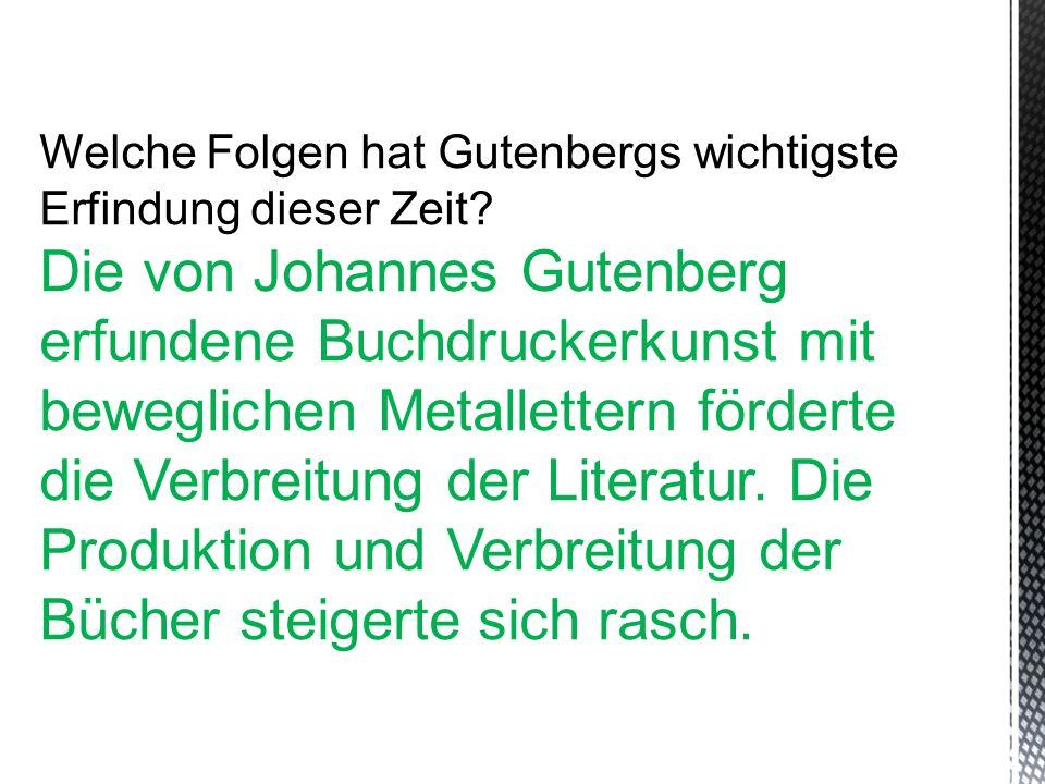 Welche Folgen hat Gutenbergs wichtigste Erfindung dieser Zeit