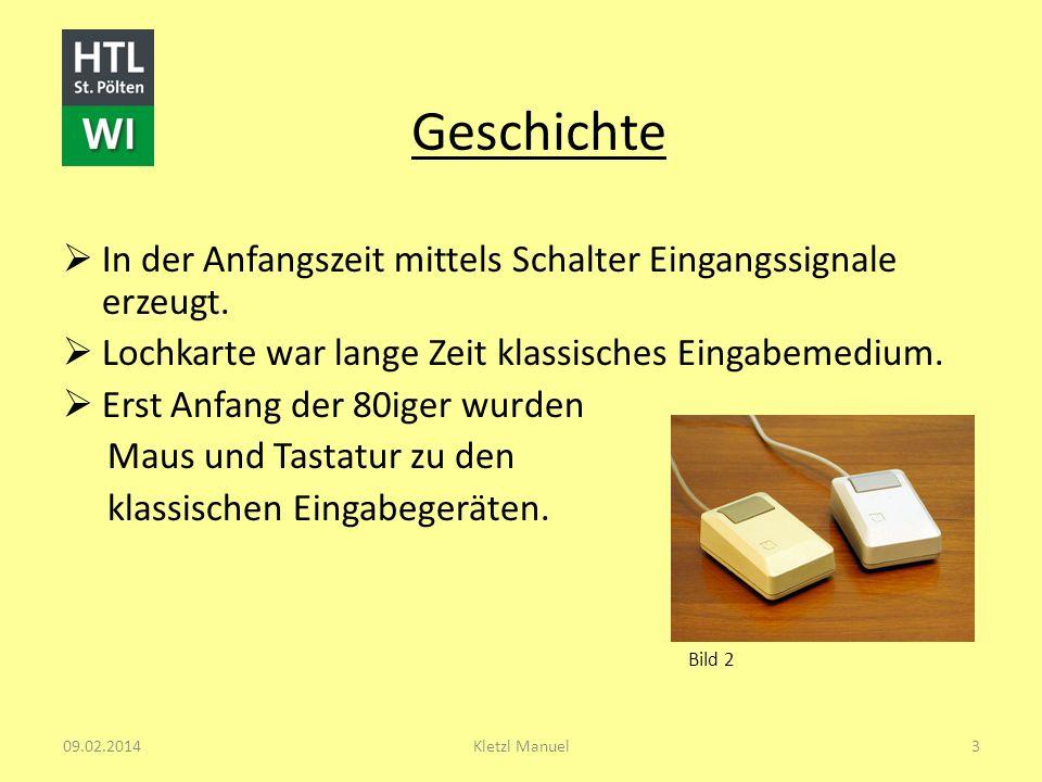 Geschichte In der Anfangszeit mittels Schalter Eingangssignale erzeugt. Lochkarte war lange Zeit klassisches Eingabemedium.