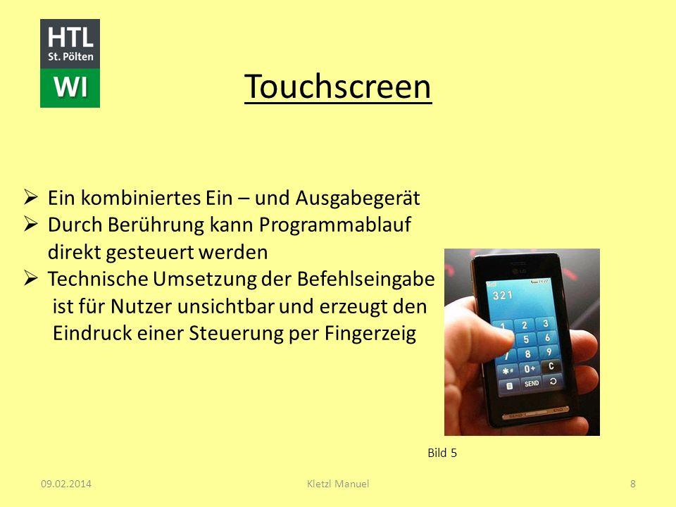 Touchscreen Ein kombiniertes Ein – und Ausgabegerät