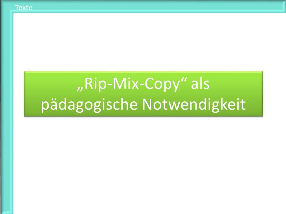 """""""Rip-Mix-Copy als pädagogische Notwendigkeit"""