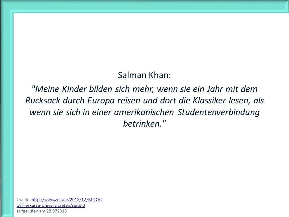 Salman Khan: Meine Kinder bilden sich mehr, wenn sie ein Jahr mit dem Rucksack durch Europa reisen und dort die Klassiker lesen, als wenn sie sich in einer amerikanischen Studentenverbindung betrinken.