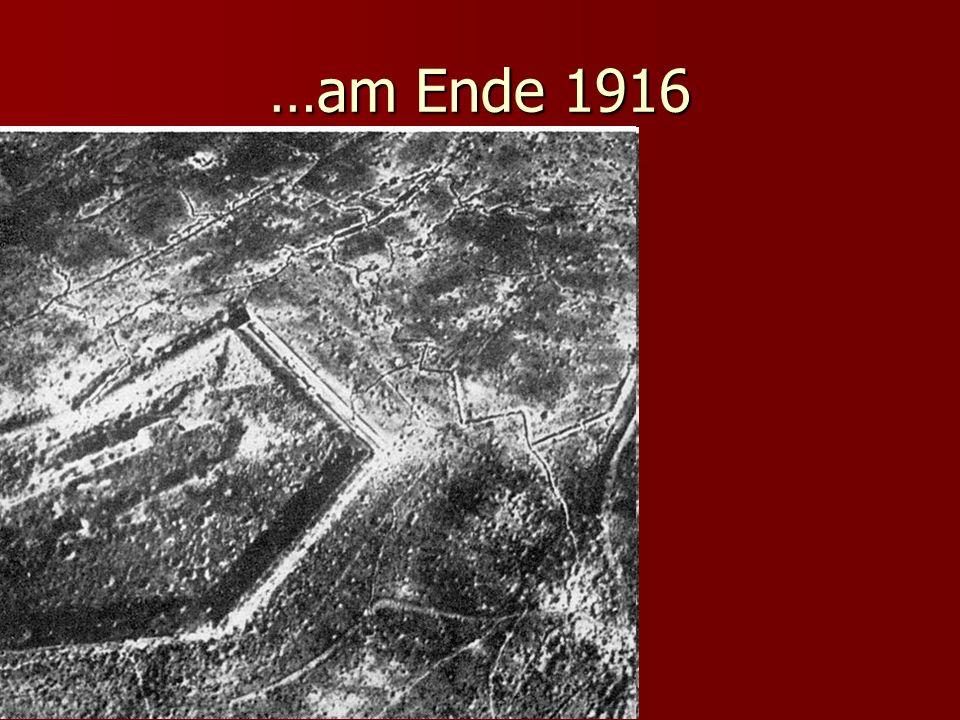 …am Ende 1916