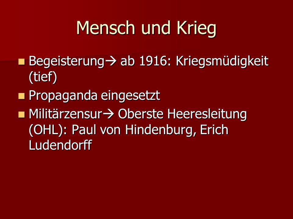 Mensch und Krieg Begeisterung ab 1916: Kriegsmüdigkeit (tief)