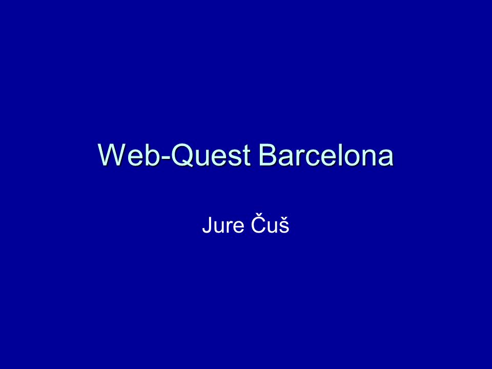 Web-Quest Barcelona Jure Čuš