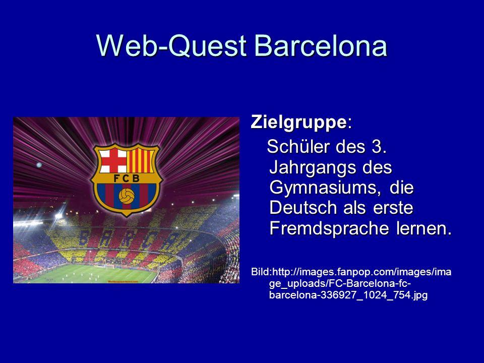 Web-Quest Barcelona Zielgruppe: