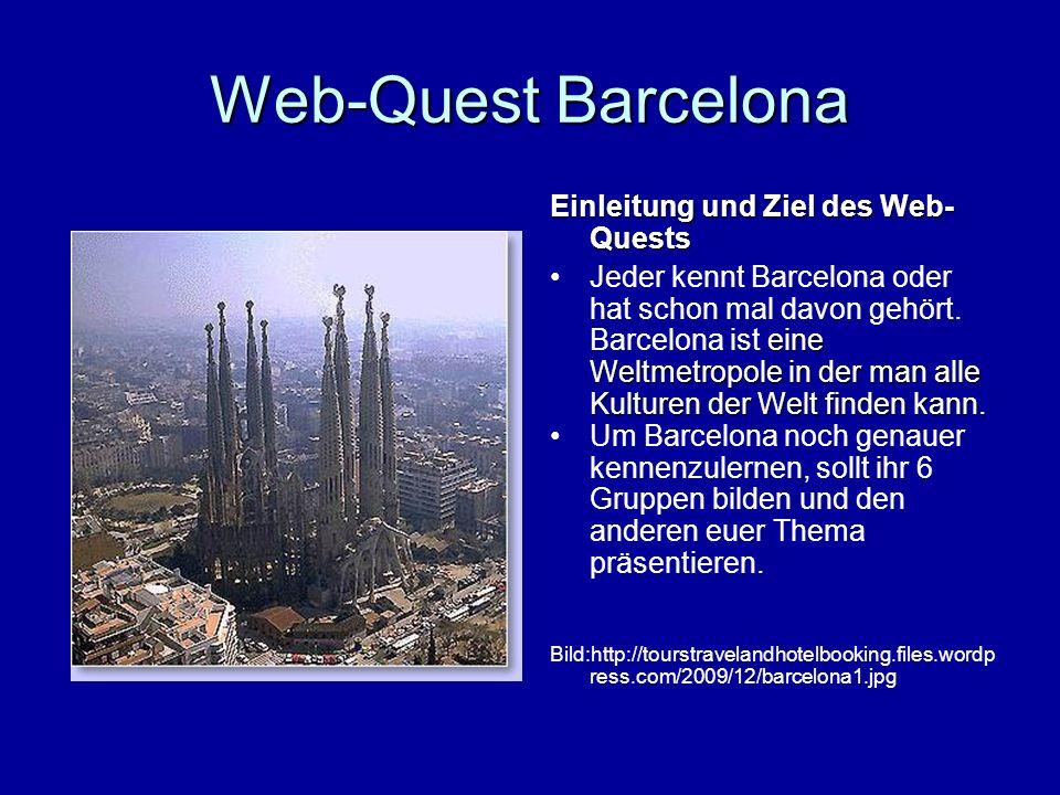 Web-Quest Barcelona Einleitung und Ziel des Web-Quests