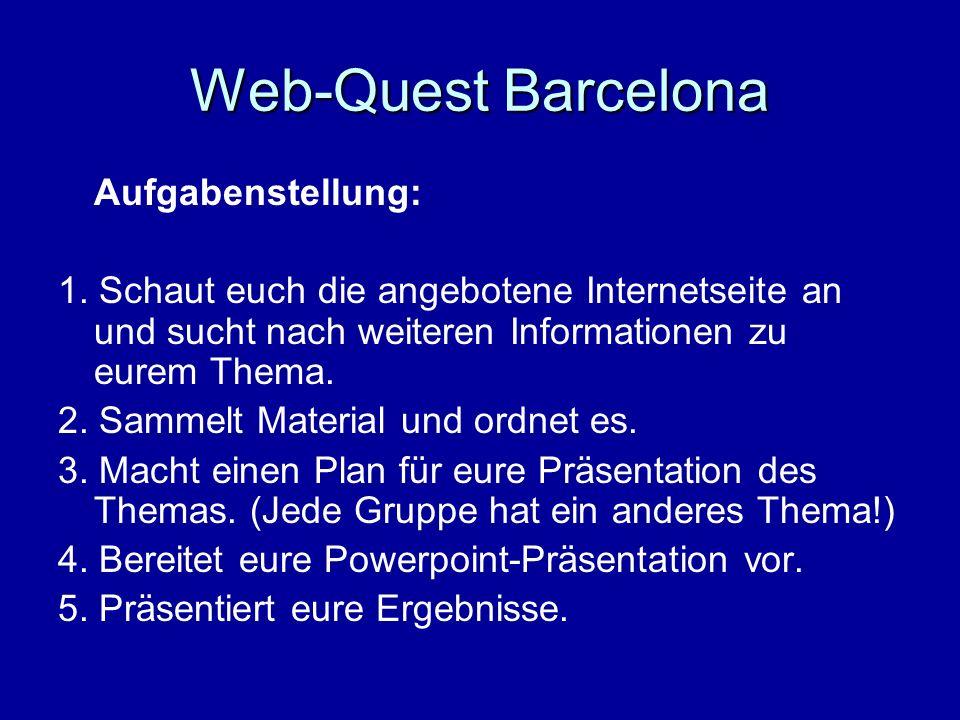 Web-Quest Barcelona Aufgabenstellung: