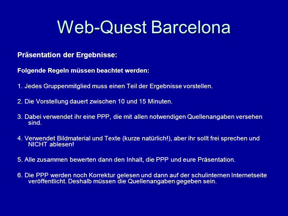 Web-Quest Barcelona Präsentation der Ergebnisse: