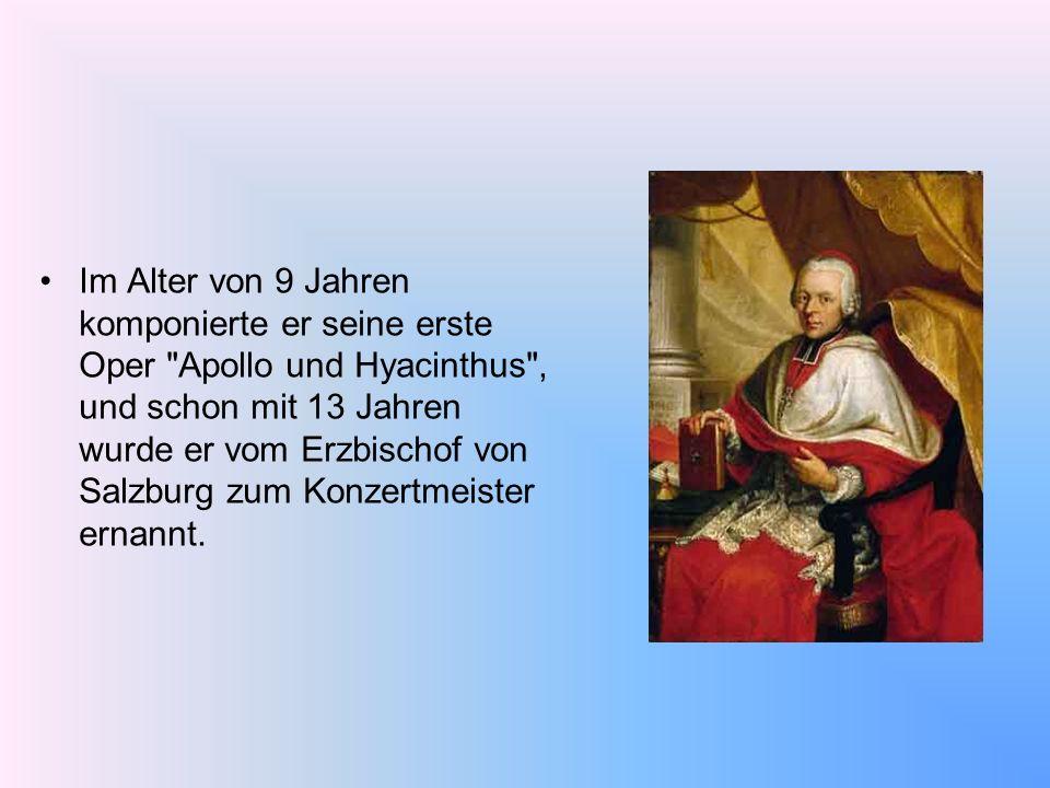 Im Alter von 9 Jahren komponierte er seine erste Oper Apollo und Hyacinthus , und schon mit 13 Jahren wurde er vom Erzbischof von Salzburg zum Konzertmeister ernannt.