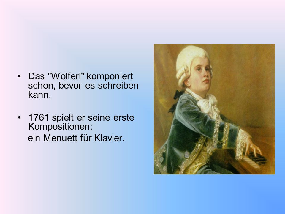 Das Wolferl komponiert schon, bevor es schreiben kann.