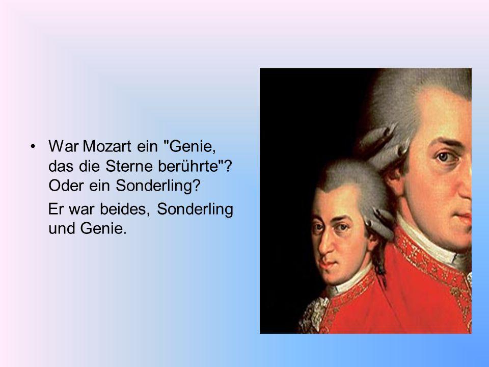War Mozart ein Genie, das die Sterne berührte Oder ein Sonderling