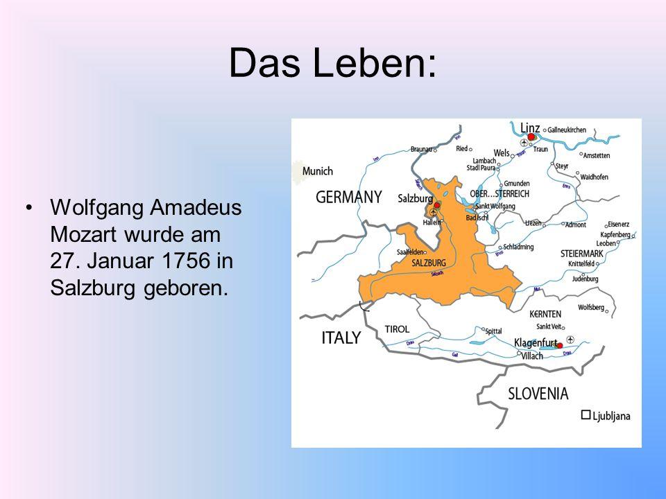 Das Leben: Wolfgang Amadeus Mozart wurde am 27. Januar 1756 in Salzburg geboren.