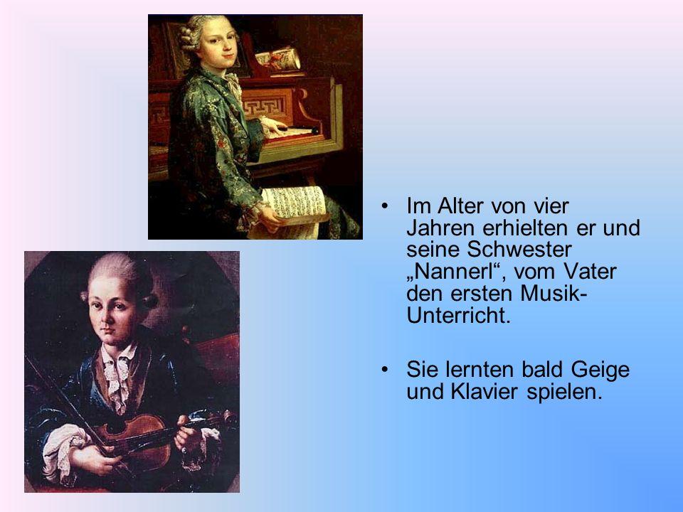 """Im Alter von vier Jahren erhielten er und seine Schwester """"Nannerl , vom Vater den ersten Musik-Unterricht."""