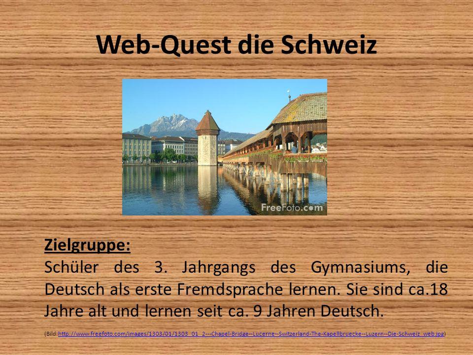 Web-Quest die Schweiz Zielgruppe: