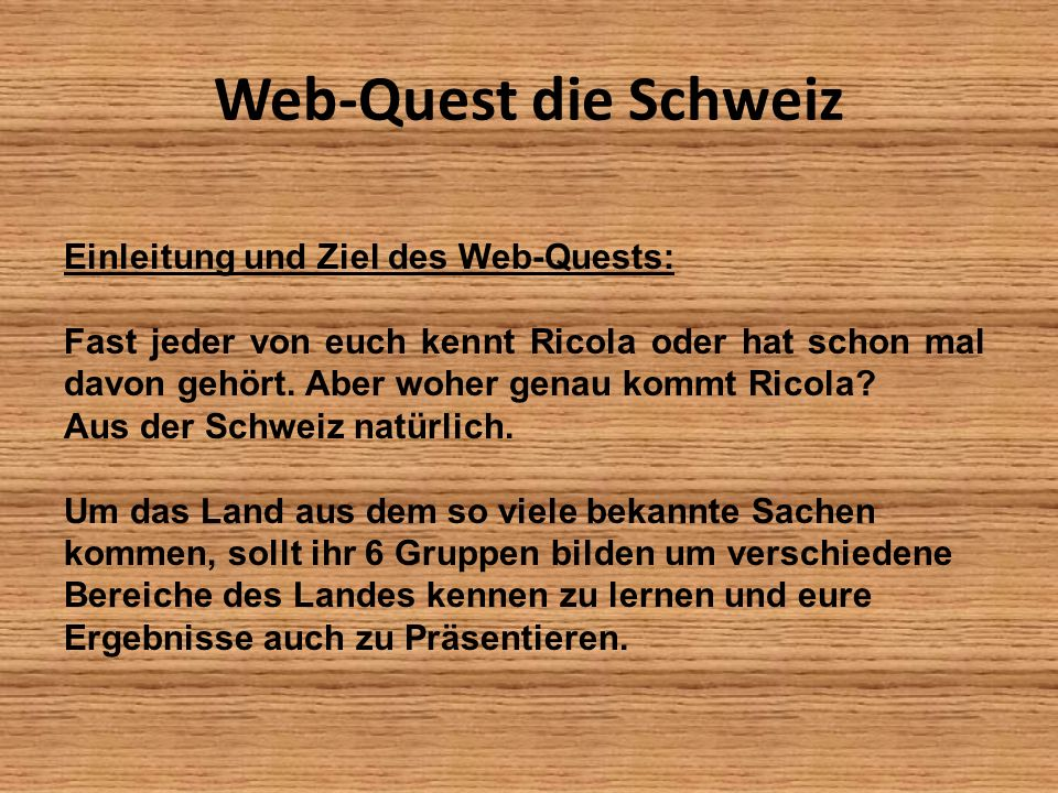 Web-Quest die Schweiz Einleitung und Ziel des Web-Quests: