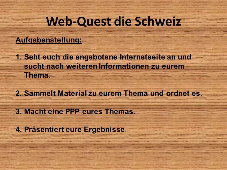 Web-Quest die Schweiz Aufgabenstellung: