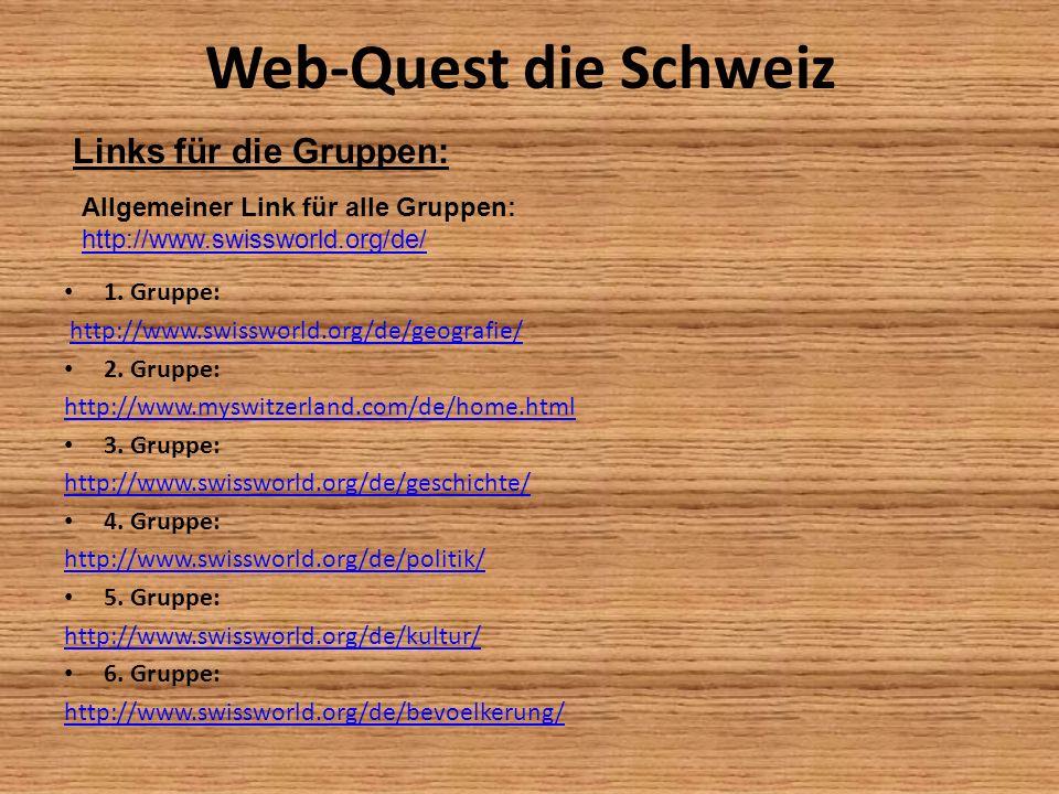 Web-Quest die Schweiz Links für die Gruppen: