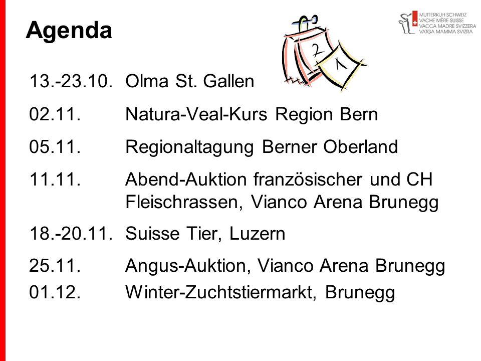 Agenda 13.-23.10. Olma St. Gallen 02.11. Natura-Veal-Kurs Region Bern