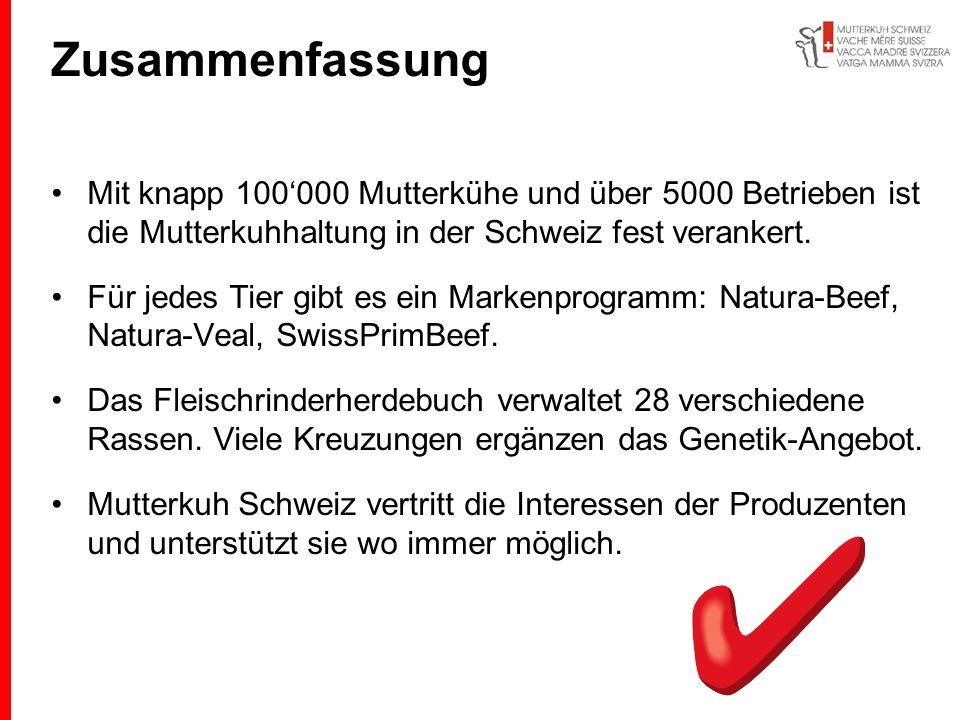 Zusammenfassung Mit knapp 100'000 Mutterkühe und über 5000 Betrieben ist die Mutterkuhhaltung in der Schweiz fest verankert.