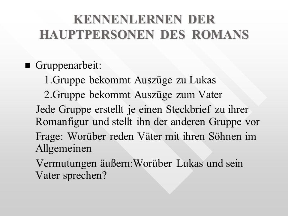 KENNENLERNEN DER HAUPTPERSONEN DES ROMANS
