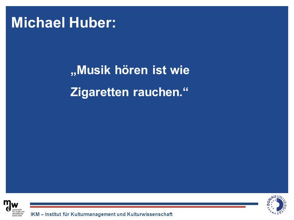 """Michael Huber:""""Musik hören ist wie Zigaretten rauchen. Der Tonträger ist tot, aber die Musikindustrie ist quicklebendig."""