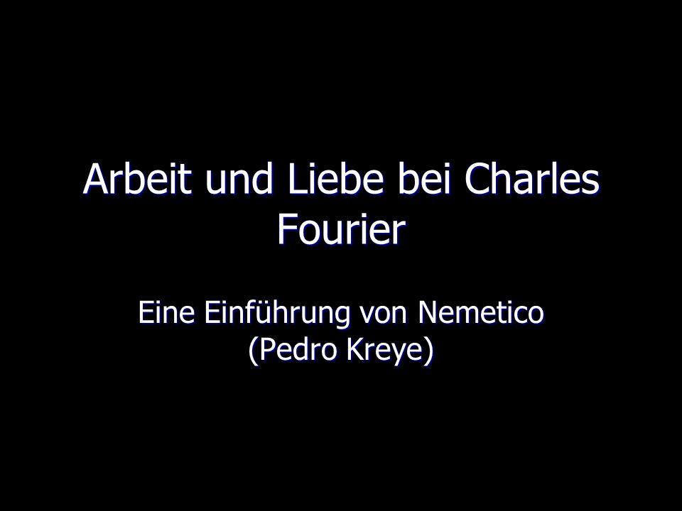 Arbeit und Liebe bei Charles Fourier