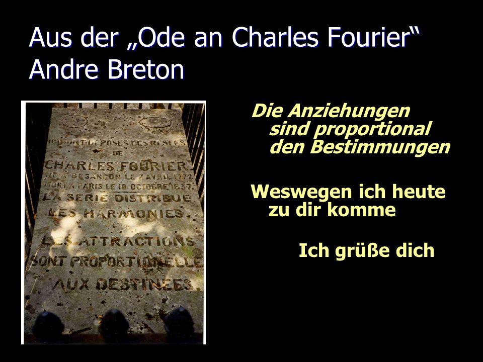 "Aus der ""Ode an Charles Fourier Andre Breton"