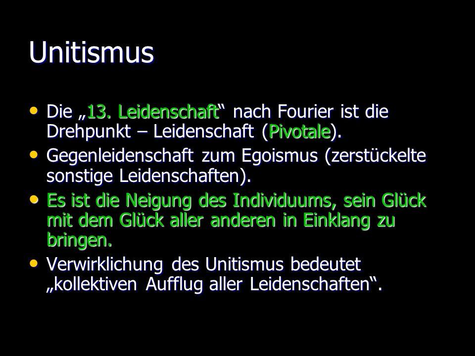 """Unitismus Die """"13. Leidenschaft nach Fourier ist die Drehpunkt – Leidenschaft (Pivotale)."""