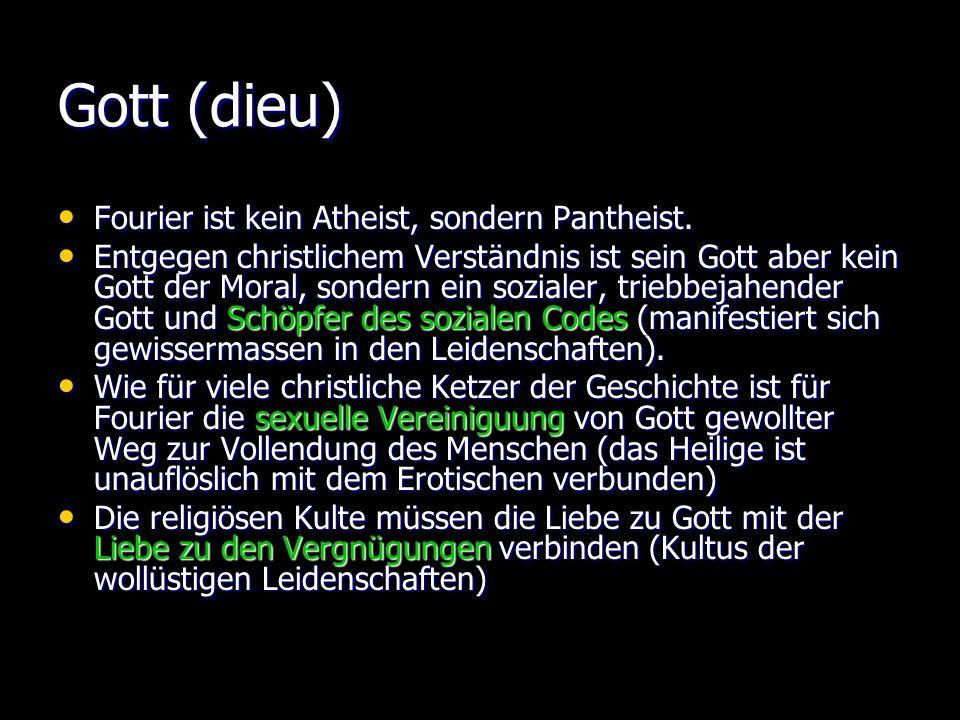 Gott (dieu) Fourier ist kein Atheist, sondern Pantheist.