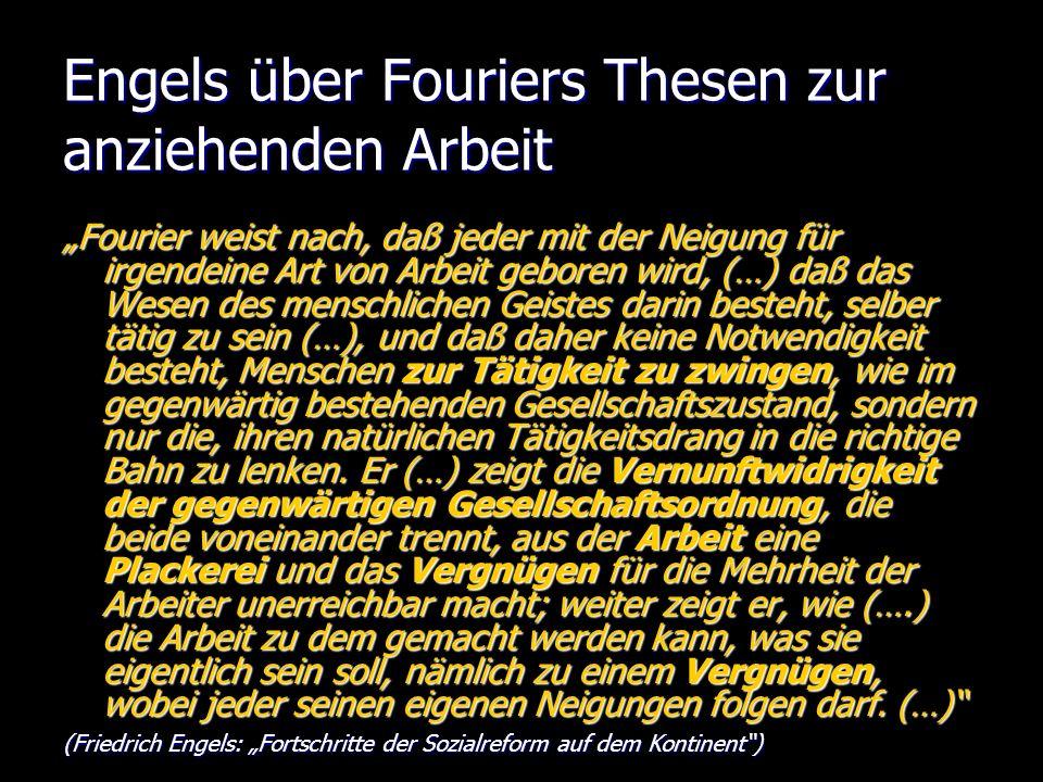 Engels über Fouriers Thesen zur anziehenden Arbeit