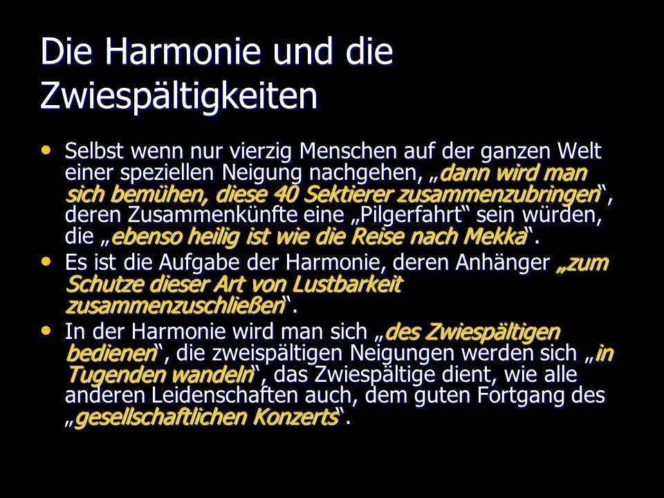 Die Harmonie und die Zwiespältigkeiten