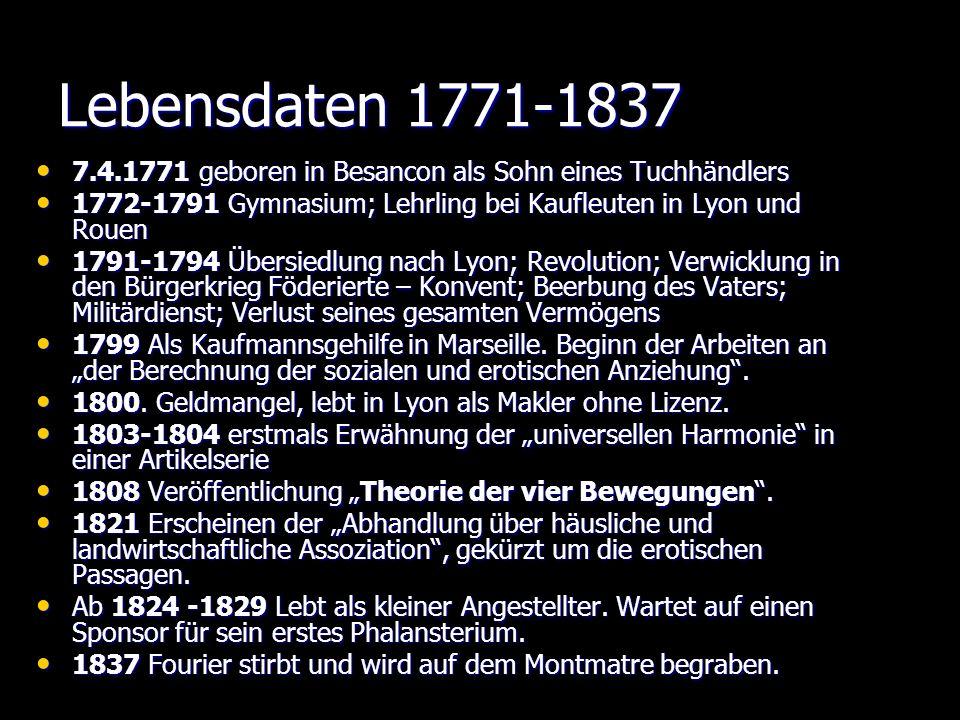 Lebensdaten 1771-1837 7.4.1771 geboren in Besancon als Sohn eines Tuchhändlers. 1772-1791 Gymnasium; Lehrling bei Kaufleuten in Lyon und Rouen.